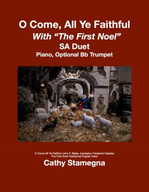 "O Come All Ye Faithful (with ""The First Noel"") (Piano, Optional Bb Trumpet) (2-Part Choir, SA, ST Duets"