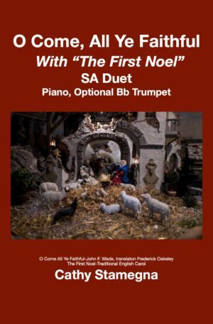 """O Come All Ye Faithful (with """"The First Noel"""") (Piano, Optional Bb Trumpet) (2-Part Choir, SA, ST Duets"""
