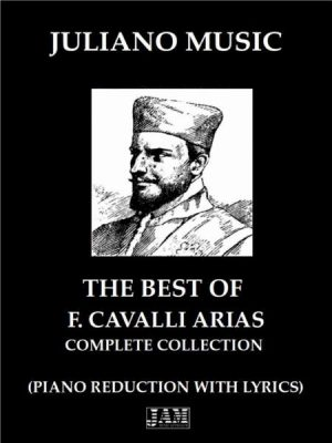 THE BEST OF FRANCESCO CAVALLI ARIAS – COMPLETE COLLECTION (PIANO REDUCTION WITH LYRICS)
