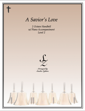 A Savior's Love -2 octave handbell & piano accompaniment
