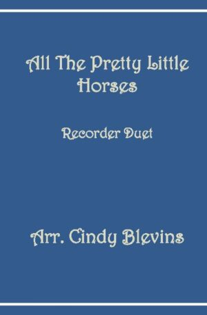All the Pretty Little Horses, Recorder Duet