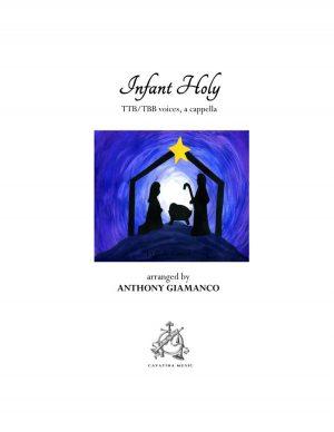 INFANT HOLY – TTB/TBB, a cappella