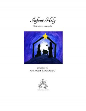 INFANT HOLY – SSA, a cappella