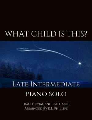 What Child Is This? – Late Intermediate Piano Solo