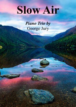 """""""Slow Air"""" – Folk Inspired Piano Trio (Piano, Violin, Cello) – Intermediate"""