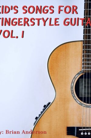 Kids Songs for Fingerstyle Guitar Vol. 1
