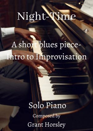"""Night -Time"" A short blues piece with improvisation included-Intermediate piano"