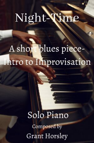 """""""Night -Time"""" A short blues piece with improvisation included-Intermediate piano"""