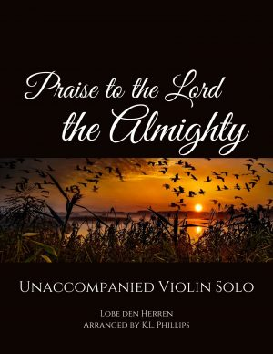 Praise to the Lord, the Almighty – Unaccompanied Violin Solo