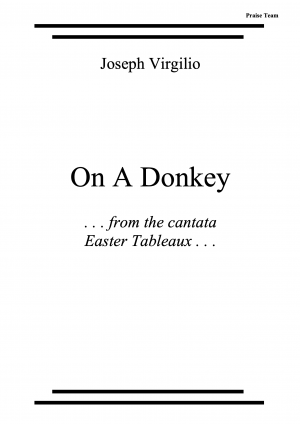 On A Donkey for Praise team (from the cantata Easter Tableaux)