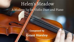 """Helen's Meadow"" A Modern Jig for Violin Duet and Piano"