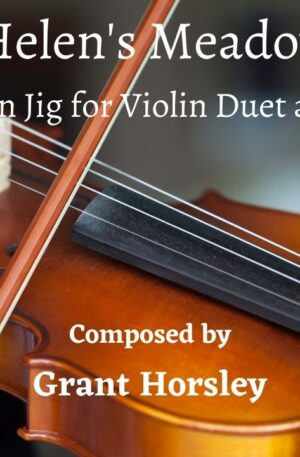 """""""Helen's Meadow"""" A Modern Jig for Violin Duet and Piano"""