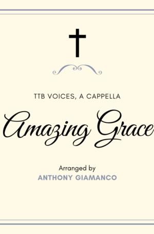 AMAZING GRACE – TTB, a cappella