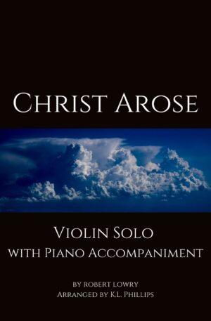 Christ Arose – Violin Solo with Piano Accompaniment