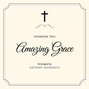 AMAZING GRACE – trombone trio