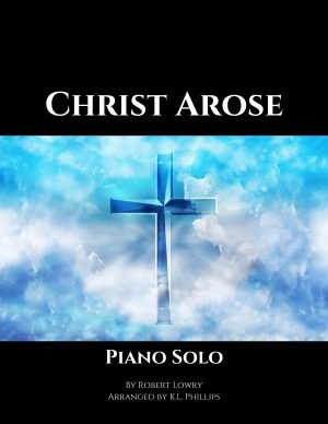 Christ Arose – Late Intermediate Piano Solo