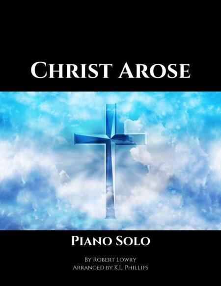 Christ Arose - Late Intermediate Piano Solo webcover