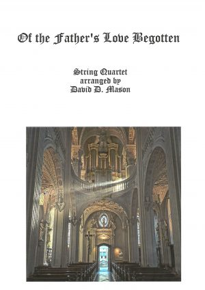 Of the Father's Love Begotten – String Quartet + Piano