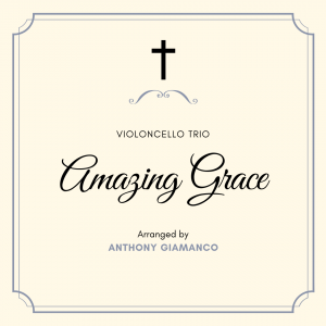 AMAZING GRACE – cello trio