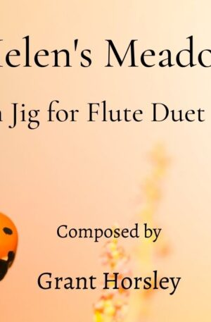 """""""Helen's Meadow"""" A Modern Jig for Flute Duet and Piano"""