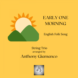 EARLY ONE MORNING – string trio
