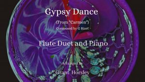 """Gypsy Dance"" (From Bizet's Carmen). For Flute Duet and Piano- Intermediate."