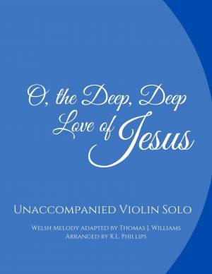 O, the Deep, Deep Love of Jesus – Unaccompanied Violin Solo
