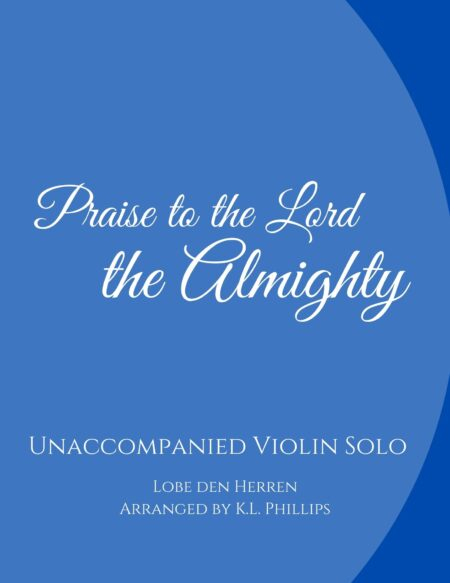Praise to the Lord, the Almighty - Unaccompanied Violin Solo webcover