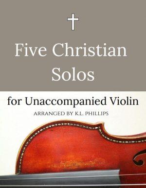 Five Christian Solos for Unaccompanied Violin
