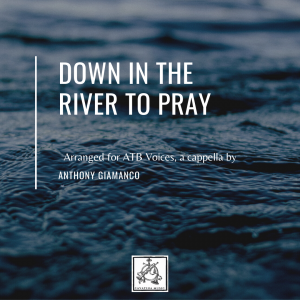 DOWN IN THE RIVER TO PRAY – ATB vocies, a cap.