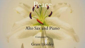 """Peace"" for Alto Sax and Piano- Intermediate"