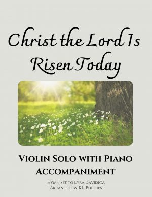 Christ the Lord Is Risen Today – Violin Solo with Piano Accompaniment