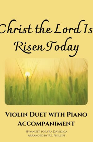 Christ the Lord Is Risen Today – Violin Duet with Piano Accompaniment