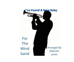 I've Found A New Baby – Concert Band
