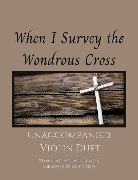 When I Survey the Wondrous Cross - Unaccompanied Violin Duet webcover