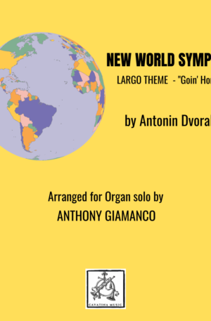 NEW WORLD SYMPHONY (Largo Theme) – organ solo