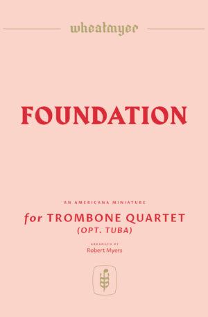 FOUNDATION – Trombone Quartet