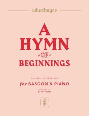 A Hymn of Beginnings – Bassoon and Piano