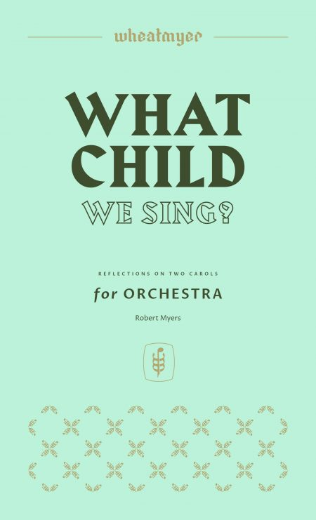 Wheatmyer What Child We Sing 8x14 1 scaled