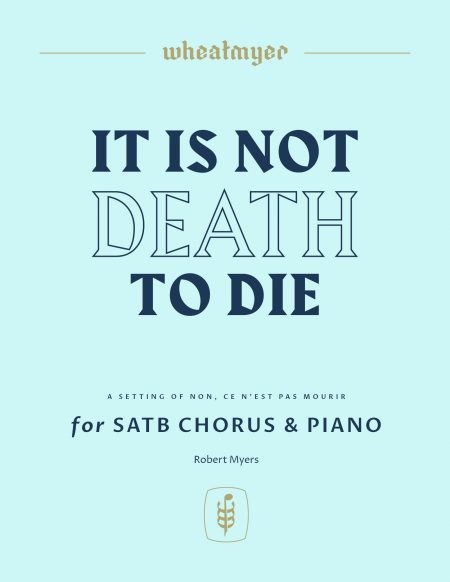 Wheatmyer It Is Not Death to Die Piano 8x11 1