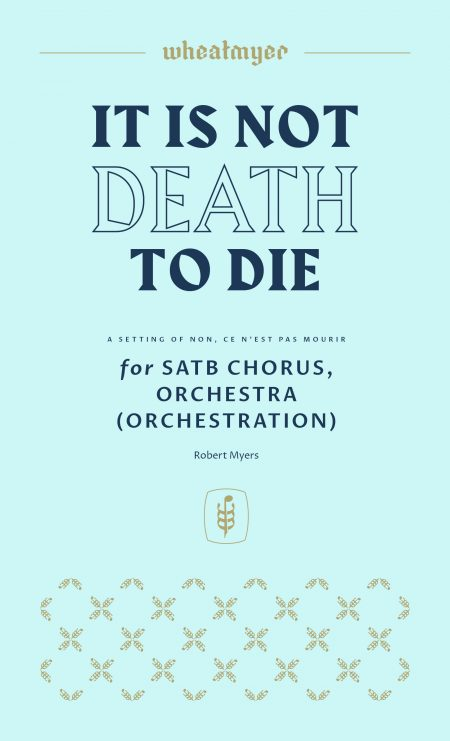 Wheatmyer It Is Not Death to Die Orchestra 8x14 1 scaled