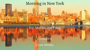 """Morning in New York"" Alto Sax and Piano- Early Intermediate"
