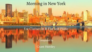 """Morning in New York"" Clarinet in B flat and Piano- Early Intermediate"