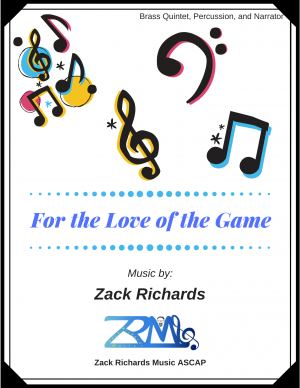 For the Love of the Game for Brass Quintet, Percussion, and Narrator