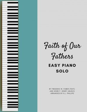 Faith of Our Fathers – Easy Piano Solo