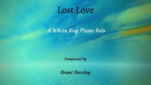 """Lost Love"" Original Piano Solo entirely on white keys- Intermediate"