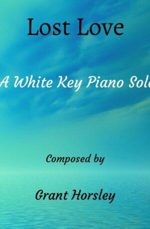 """""""Lost Love"""" Original Piano Solo entirely on white keys"""