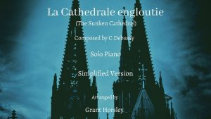 """""""The Submerged Cathedral"""" by Debussy- Solo Piano-Simplified version"""