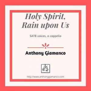 HOLY SPIRIT, RAIN UPON US – SATB, a cappella