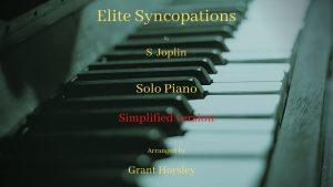 """""""Elite Syncopations"""" S. Joplin- Solo Piano Simplified version- Early intermediate"""
